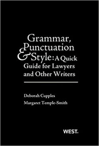 Cupples And Temple Smith S Grammar Punctuation And Style A Quick Guide For Lawyers And Other Writers