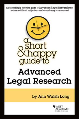 Long Advanced Legal Research short & happy guide