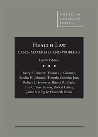 Health Law: Cases, Materials and Problems, 8th