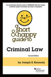 Kennedy A Short & Happy Guide to Criminal Law