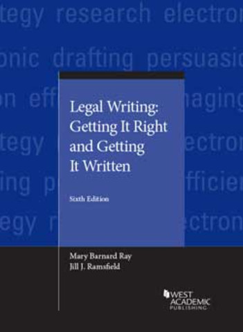 Ray And Ramsfield S Legal Writing Getting It Right And Getting It Written 6th