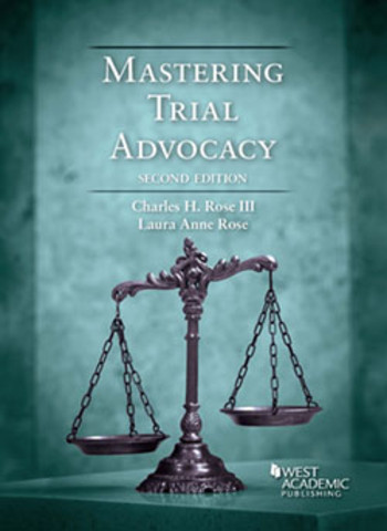 Rose Mastering Trial Advocacy