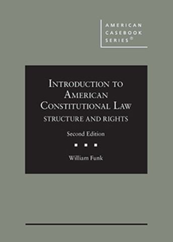 Funk Introduction to American Constitutional law