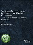 Schechter Selected Intellectual Property and Unfair Competition Statutes