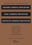 kamisar Criminal Procedure, Basic Criminal Procedure, and Advanced Criminal Procedure