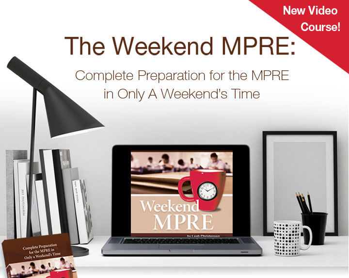 The Weekend MPRE: Complete Preparation for the MPRE in Only a Weekend's Time